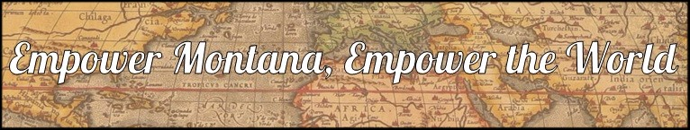 Empower Montana, Empower the World